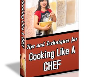 Cook Like a Chef Tips & Techniques